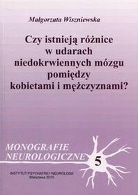 Instytut Psychiatrii i Neurologii Czy istnieją różnice w udarach niedokrwiennych mózgu pomiędzy kobietami i mężczyznami? - Małgorzata Wiszniewska