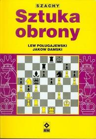 Sztuka obrony w szachach - Poługajewski Lew, Damski Jakow