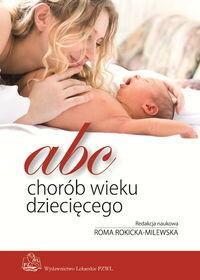 Wydawnictwo Lekarskie PZWL ABC chorób wieku dziecięcego - Wydawnictwo Lekarskie PZWL