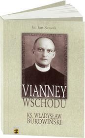 Wydawnictwo św. Stanisława BM Jan Nowak Vianney Wschodu. Ksiądz Władysław Bukowiński