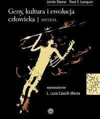 Stone Linda,  Lurquin Paul F. Geny kultura i ewolucja człowieka