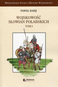 CHRONICON Wojskowość Słowian Połabskich. Tom 1 Paweł Babij