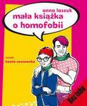 Mała książka o homofobii - Anna Laszuk