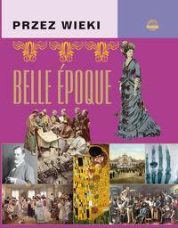 Books Sp. z o.o. Przez wieki. Belle-epoque - Górski J.