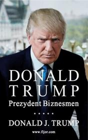 Fijorr Donald Trump Prezydent Biznesmen - Donald J. Trump