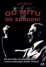 CB Od mitu do zbrodni - Julian Bartosz