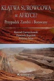 Klątwa surowcowa w Afryce? - Konrad Czernichowski, Dominik Kopiński, Andrzej Polus