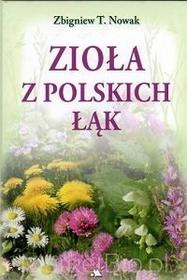 T. Nowak Zbigniew Zioła z polskich łąk