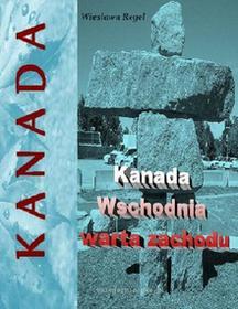 Bila Wiesława Regel Kanada Wschodnia warta zachodu