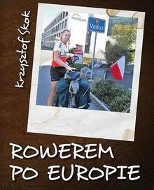 Bernardinum Rowerem po Europie - Krzysztof Skok