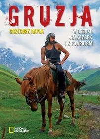 Burda Książki NG Gruzja. W drodze na Kazbek i z powrotem - GRZEGORZ KAPLA