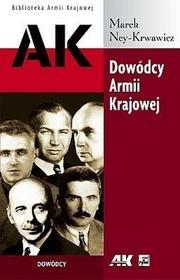 Rytm Oficyna Wydawnicza Dowódcy Armii Krajowej - Marek Ney-Krwawicz