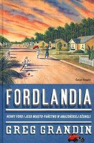 Świat Książki Greg Grandin Fordlandia