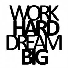DekoSign Napis Na Ścianę Work Hard And Dream Big Czarny 45,0x41,5/Napis/GAT 1 WHDB1-1