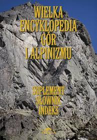 Stapis Wielka encyklopedia gór i alpinizmu. Tom 7. Suplement, słownik, indeks Jan Kiełkowski, Maria Kiełkowska