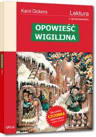 Greg Karol Dickens Opowieść wigilijna (wydanie z opracowaniem i streszczeniem)
