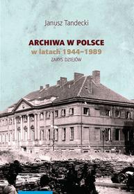 Tandecki Janusz Archiwa w Polsce w latach 1944-1989 / wysyłka w 24h
