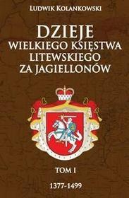 Napoleon V Dzieje Wielkiego Księstwa Litewskiego za Jagiellonów 1377-1499 - Kolankowski Ludwik