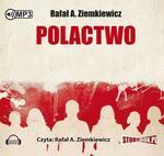 StoryBox.pl Polactwo. Audiobook Rafał A. Ziemkiewicz