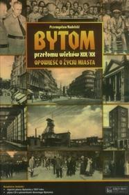 Księży Młyn Bytom przełomu wieków XIX/XX Opowieść o życiu miasta Księży Młyn
