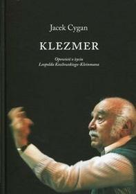 Klezmer Opowieść o życiu Leopolda Kozłowskiego-Kleinmana - Jacek Cygan