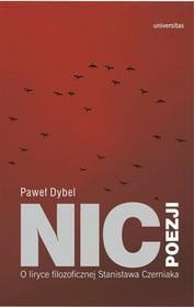 Dybel Paweł Nic poezji - dostępny od ręki, natychmiastowa wysyłka