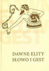 Dawne elity - słowo i gest - DiG