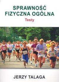 Talaga Jerzy Sprawność fizyczna ogólna testy - mamy na stanie, wyślemy natychmiast