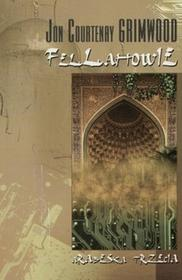 Jon Courtenay Grimwood Fellahowie. Arabeska Trzecia