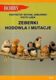 Egros Zeberki. Hodowla i mutacje - Krzysztof Jabłoński, Lubik Piotr