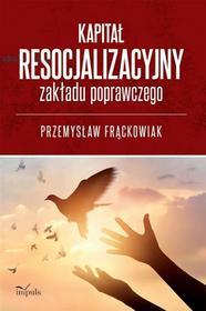 Impuls Kapitał resocjalizacyjny zakładu poprawczego Przemysław Frąckowiak