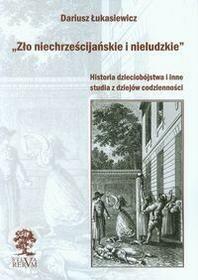 Zło niechrześcijańskie i nieludzkie - Dariusz Łukasiewicz