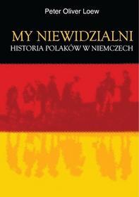 Wydawnictwa Uniwersytetu Warszawskiego My niewidzialni - Loew Oliver Peter