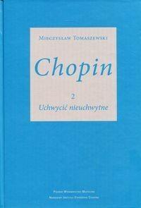 Polskie Wydawnictwo Muzyczne Chopin 2 Uchwycić nieuchwytne - Mieczysław Tomaszewski