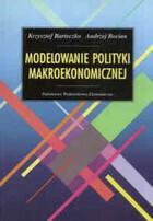 Modelowanie polityki makroekonomicznej Krzysztof Barteczko
