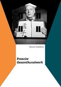Korporacja Ha!Art Przeciw Gesamtkunstwerk - Goebbels Heiner