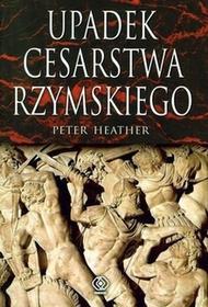 Rebis Upadek cesarstwa rzymskiego Peter Heather
