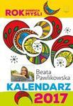 Rok Dobrych Myśli Kalendarz 2017 Beata Pawlikowska
