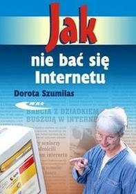 Szumilas DorotaJak nie bać się Internetu / wysyłka w 24h
