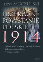 Przerwane powstanie polskie 1914 Leszek Moczulski