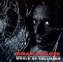 Hiram Bullock World of Collision