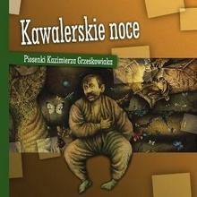 Kawalerskie noce Piosenki Kazimierza Grześkowiaka CD) Various Artists DARMOWA DOSTAWA DO KIOSKU RUCHU OD 24,99ZŁ