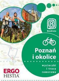 Bezdroża Natalia Drabek, Michał Unolt, Michał Franaszek Poznań i okolice. Wycieczki i trasy rowerowe