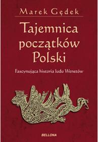 Bellona Tajemnica początków Polski. Fascynująca historia ludu Wenetów - Marek Gędek