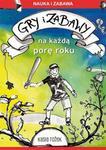 Katarzyna Rożek Gry i zabawy na każdą porę roku