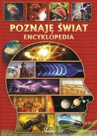 Fenix Poznaję Świat. Encyklopedia praca zbiorowa