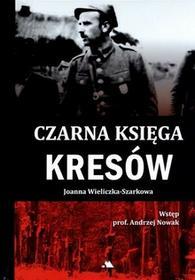 Wydawnictwo AA Joanna Wieliczka-Szarkowa Czarna księga Kresów