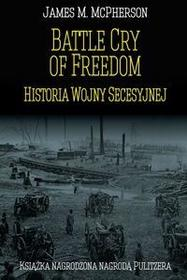 Napoleon V Battle Cry of Freedom Historia Wojny Secesyjnej - McPherson James M.