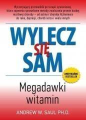 ABA Wylecz się sam. Megadawki witamin - Andrew W. Saul