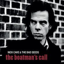 Nick Cave And The Bad Seeds The Boatmans Call Remastered)